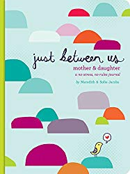 Just Between Us: Mother & Daughter: A No-Stress, No-Rules Journal (Activity Journal for Tween Girls)