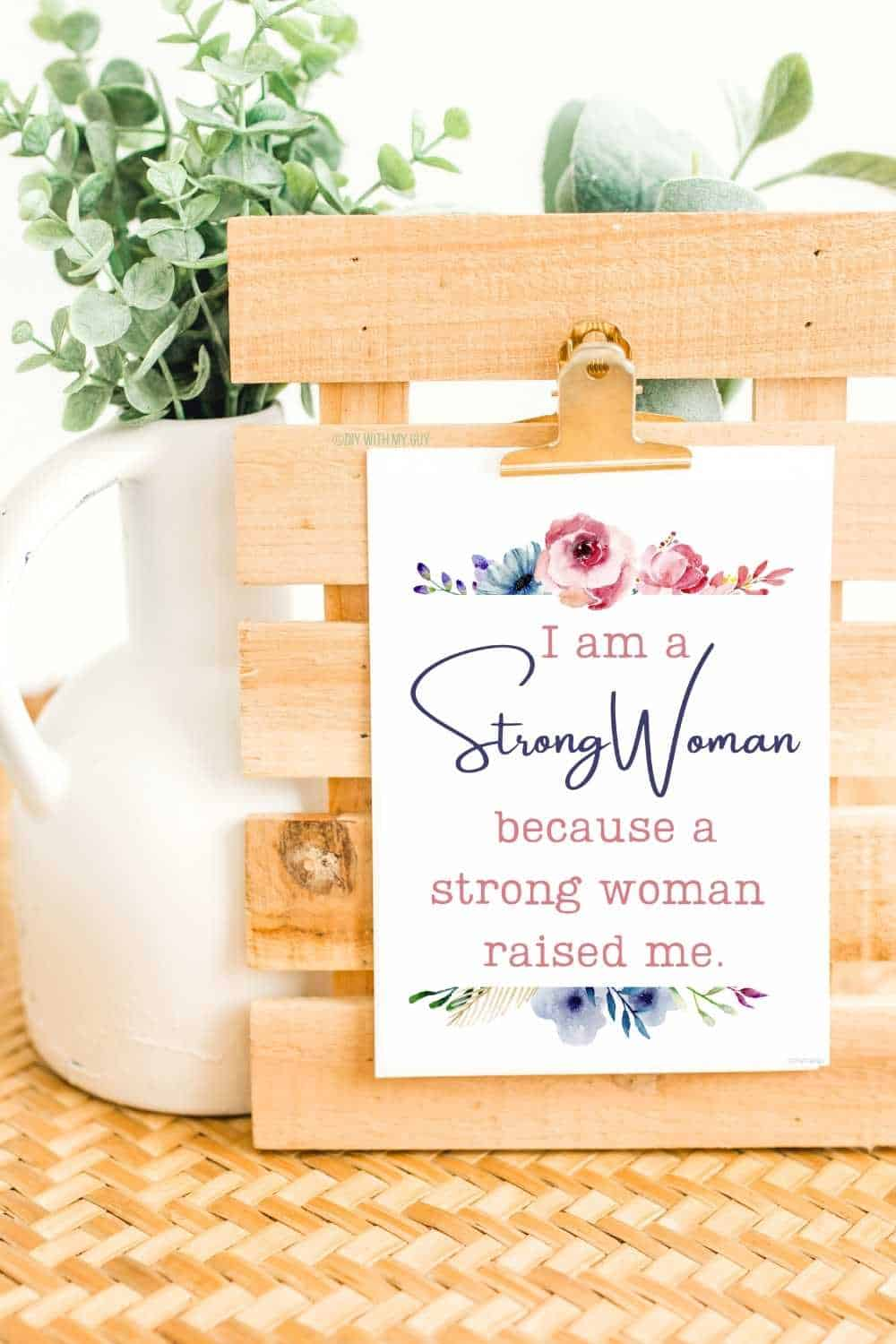 I Am A Strong Woman Because A Strong Woman Raised Me Print