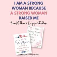 I am a strong woman because I was raised by a strong woman