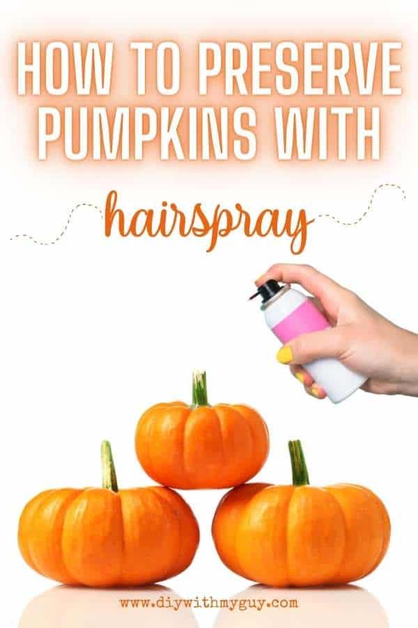 Preserve Pumpkins With Hairspray